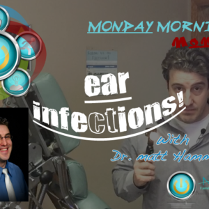 Ear Infections and The Chiropractic Approach