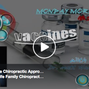 Vaccines & The Chiropractic Approach