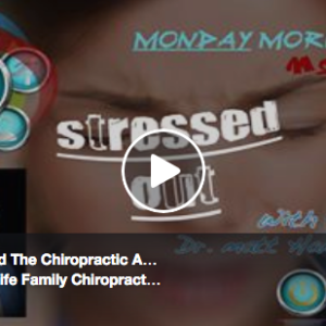 Stressed Out & The Chiropractic Approach