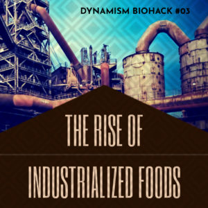#3: The Rise of Industrialized Foods