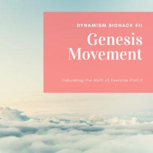 #11: Genesis Movement Part II