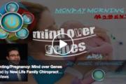 Parenting/Pregnancy: Mind over Genes