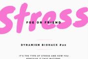 #20: Stress Foe or Friend