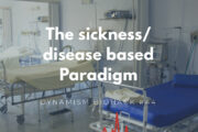 #44: The Sickness/Disease based paradigm