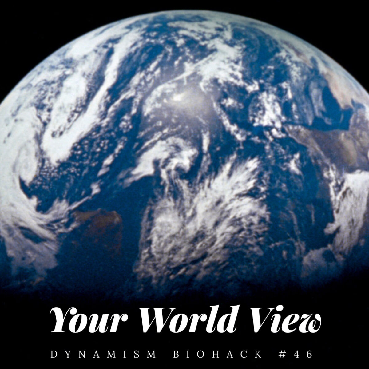 #46: Your World View