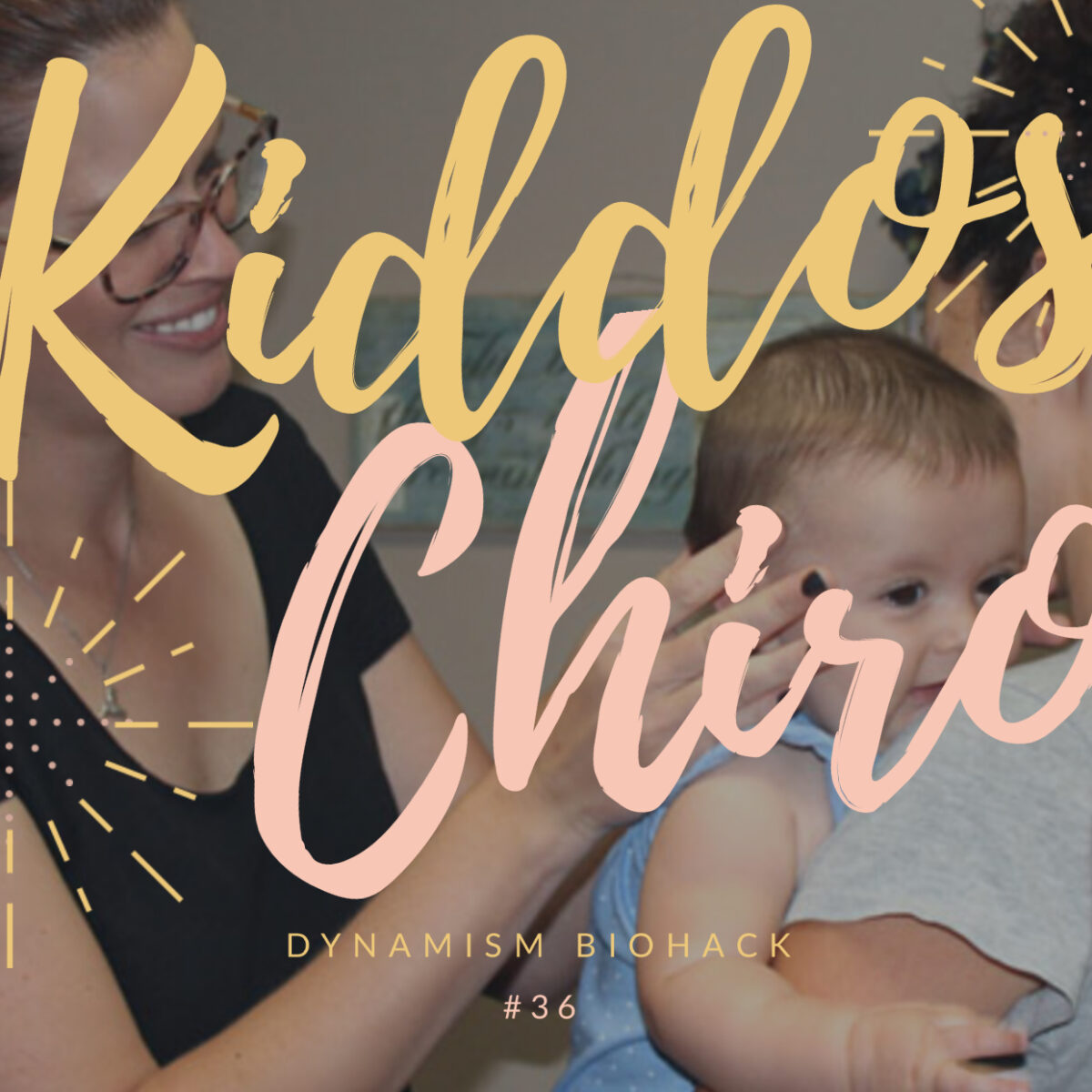 #36: Kiddos & Chiropractic Care